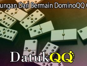 Keuntungan Dari Bermain DominoQQ Online