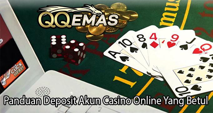 Panduan Deposit Akun Casino Online Yang Betul