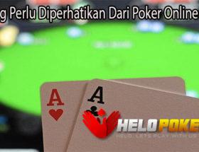 Hal Yang Perlu Diperhatikan Dari Poker Online Saat Ini