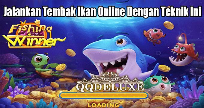 Jalankan Tembak Ikan Online Dengan Teknik Ini